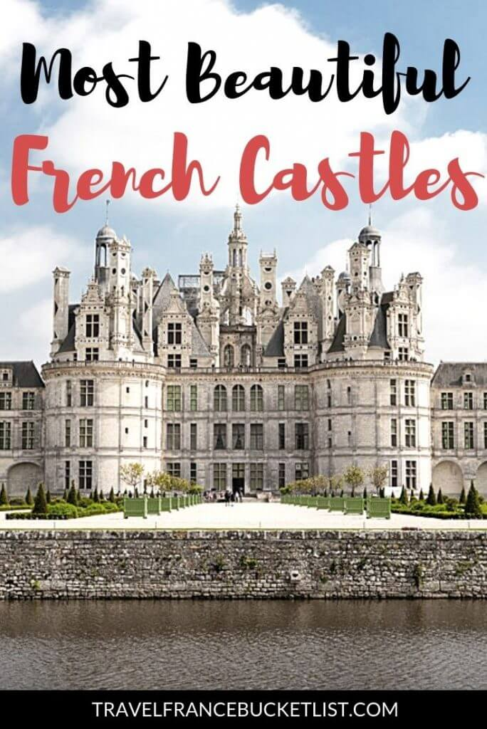 Explore the most beautiful Castles in France, the best Chateaux in France! Read about Dordogne Castles, Cathar Castles, Castles in South of France, Castles Near Paris and Loire Valley Castles, with a Map of French Castles included! #france #castles #bucketlist