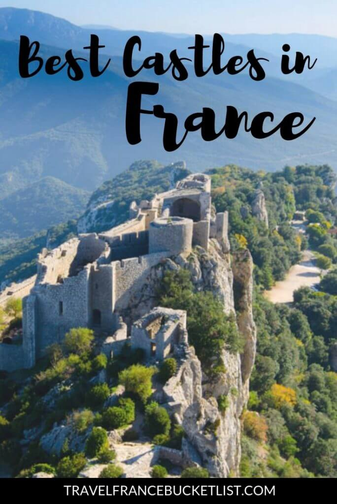 Best Castles in France, explore the best Chateaux in France! Dordogne Castles, Cathar Castles, Castles in South of France, Castles Near Paris and Loire Valley Castles, all with a Map of French Castles included! #france #castles #bucketlist