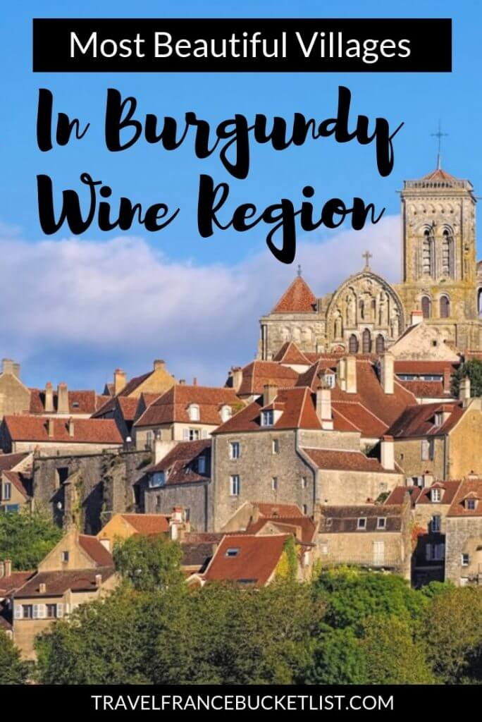 Explore the Most Beautiful Villages in Burgundy Wine Region, France. Our favorite Burgundy towns along the Burgundy Wine Trails (Route des Vins Bourgogne). Small towns plus Burgundy Wine Tasting in Bourgogne Franche Comté #france #winetravel #burgundy #bucketlist
